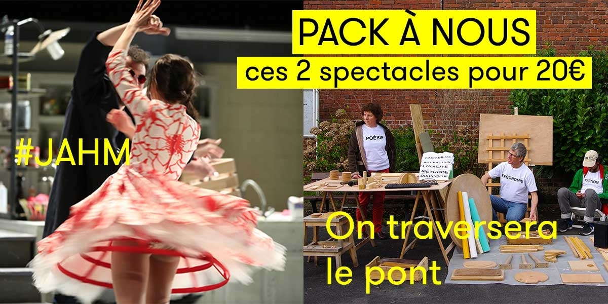 Pack à nous : #JAHM + On traversera le pont