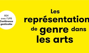 vignette RDV avec l'UPB - Les représentations de genre dans les arts